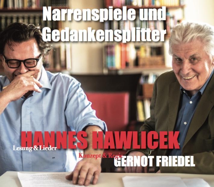 Hannes Hawlicek, Gernot Friedel Narrenspiele
